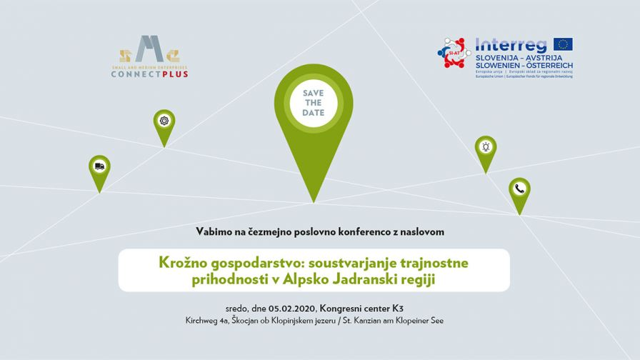 Poslovna konferenca - Krožno gospodarstvo: soustvarjanje trajnostne prihodnosti v Alpsko Jadranski regiji